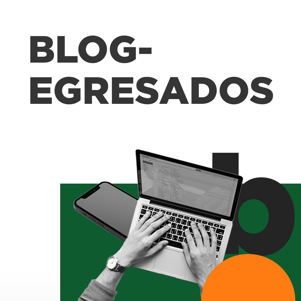 Blog Egresados